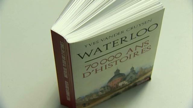 testWaterloo en 70 000 ans d'histoire dans le nouveau livre d'Yves Vander Cruysen