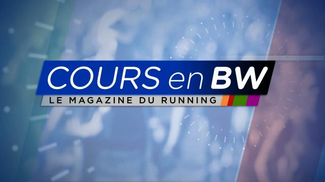 Cours en BW, votre nouvelle émission running dès ce soir !