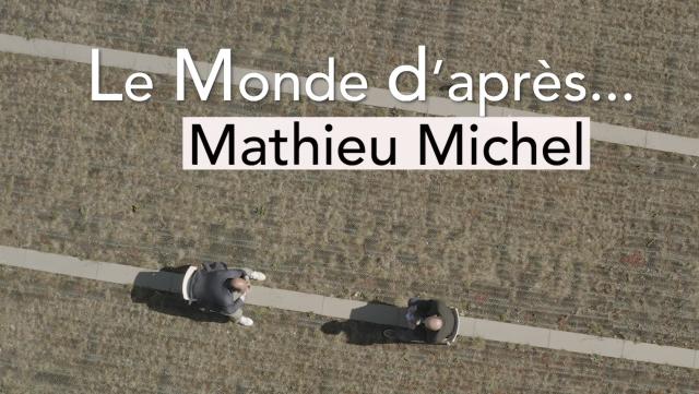 testLe Monde d'après... Mathieu Michel