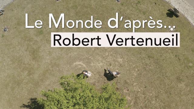 testLe Monde d'après... Robert Vertenueil