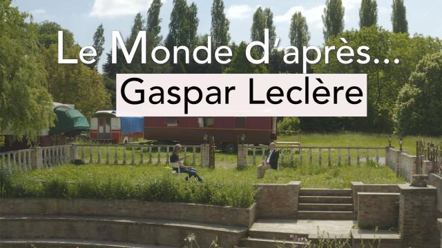 Le Monde d'après... Gaspar Leclère