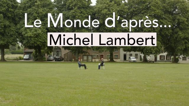 testLe Monde d'après... Michel Lambert