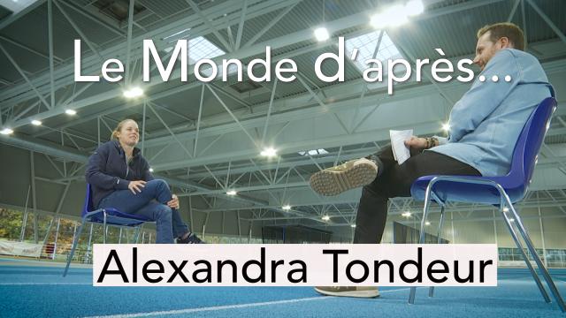 Le Monde d'après... Alexandra Tondeur