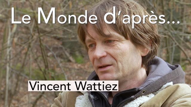 Le Monde d'après - Vincent Wattiez