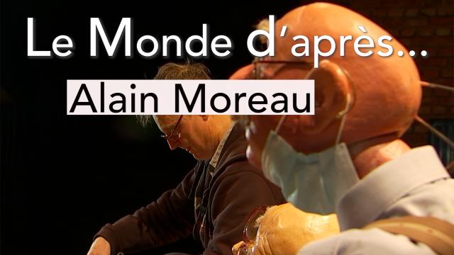 testLe Monde d'après... Alain Moreau