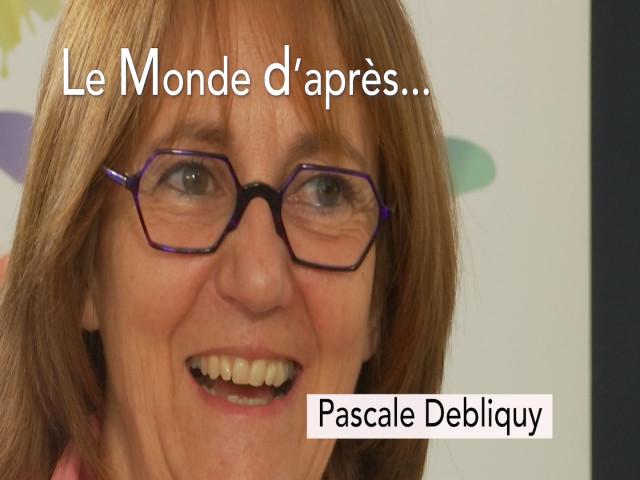 Le Monde d'après... Pascale Debliquy