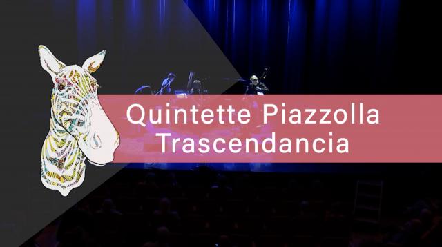 Concert - Quintette Piazolla Transcendancia