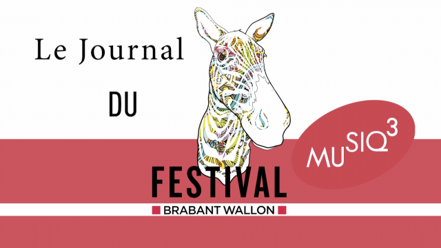 testLe journal du Festival Musiq3