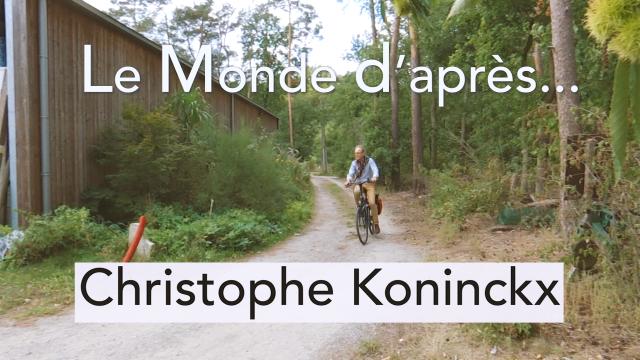Le Monde d'après... Christophe Koninckx