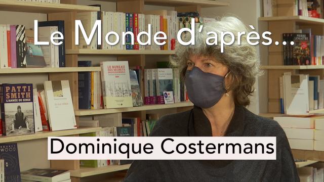 Le Monde d'après... Dominique Costermans