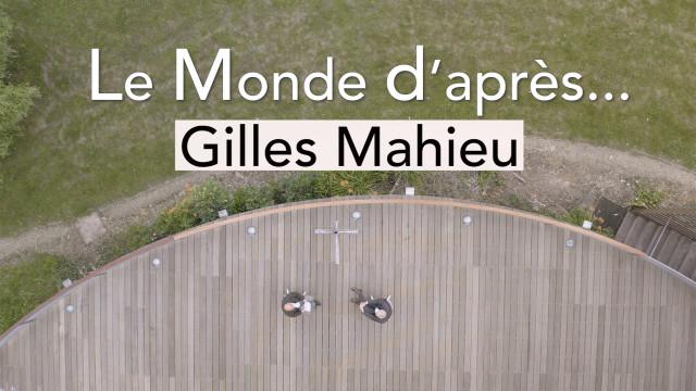 testLe Monde d'après... Gilles Mahieu