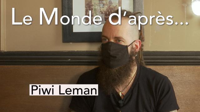 Le Monde d'Après - Piwi Leman